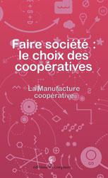 """Couverture du livre """"Faire société : le choix des coopératives"""""""